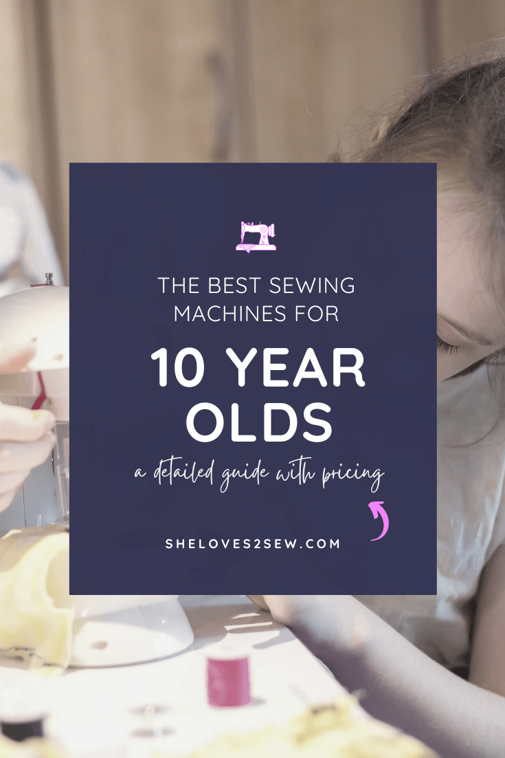 The Best Sewing Machines for 10 Year Olds