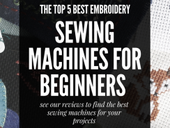 Best Embroidery Sewing Machine for Beginners: 5 Excellent Choices