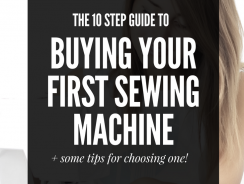The 10 Step Guide to Buying A Sewing Machine: A Beginners Guide