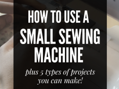 How to Use a Small Sewing Machine for Projects